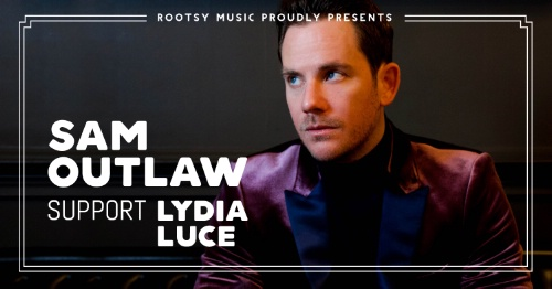 Sam Outlaw (US) + support Lydia Luce (US)
